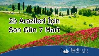 2b arazileri için son gün 7 mart