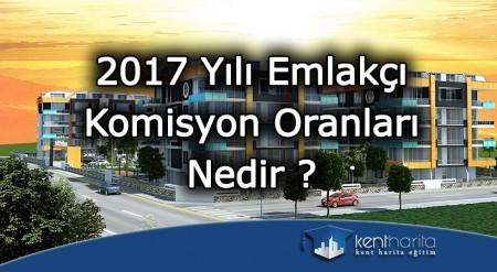 2017 yılı emlakçı komisyon oranları nedir