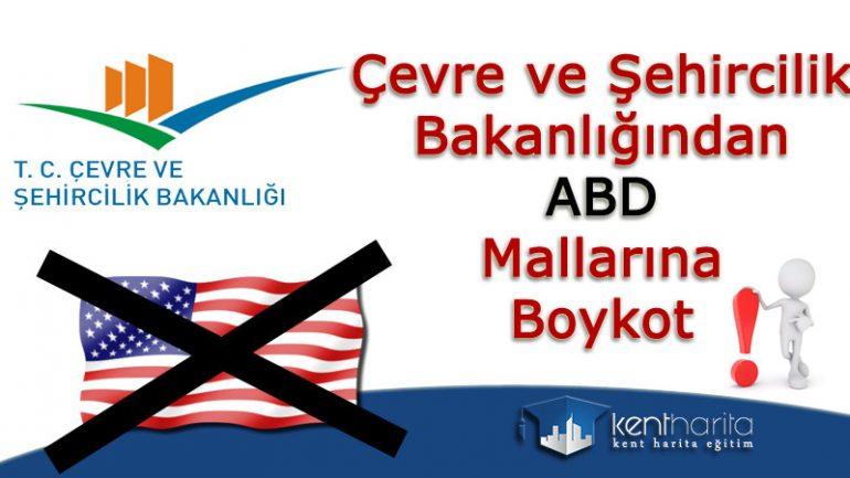 Çevre ve Şehircilik Bakanlığından ABD mallarına boykot