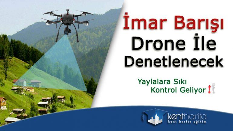 İmar Barışında Drone ile Kontrol Dönemi